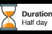 Duration - half day